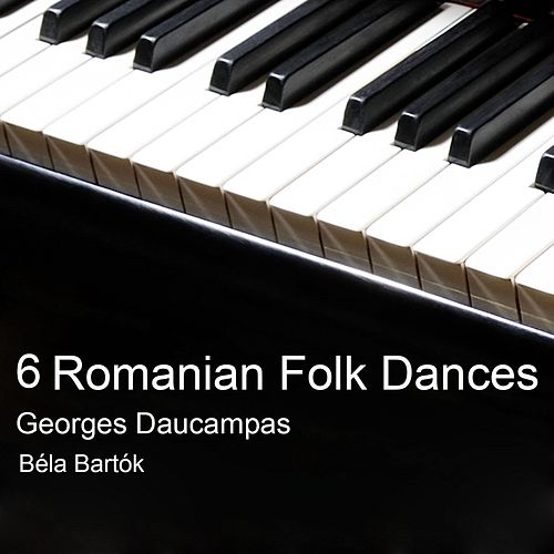 6 Romanian Folk Dances von Georges Daucampas