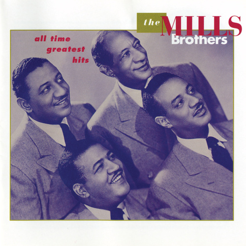 All Time Greatest Hits de The Mills Brothers