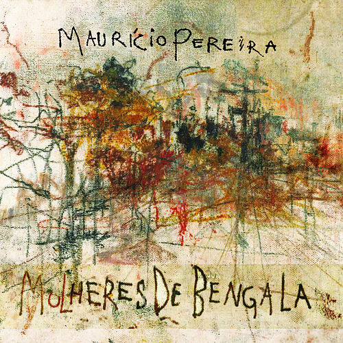 Mulheres de Bengala de Mauricio Pereira