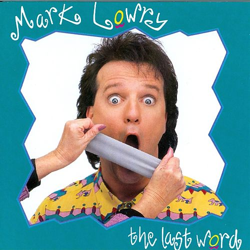 The Last Word by Mark Lowry