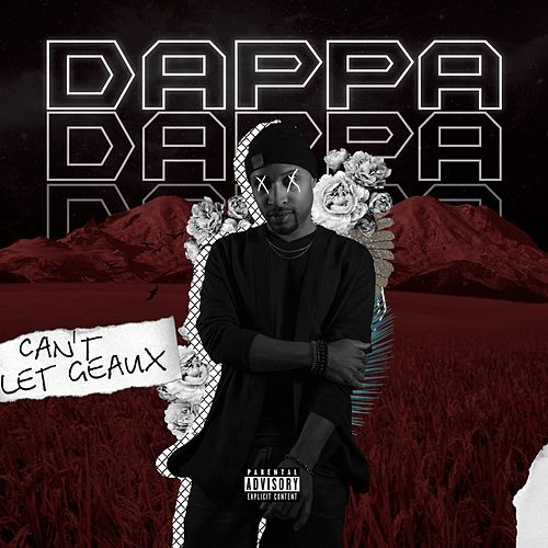 Can't Let Geaux by Dappa