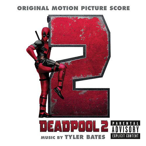 Deadpool 2 (Original Motion Picture Score) von Tyler Bates