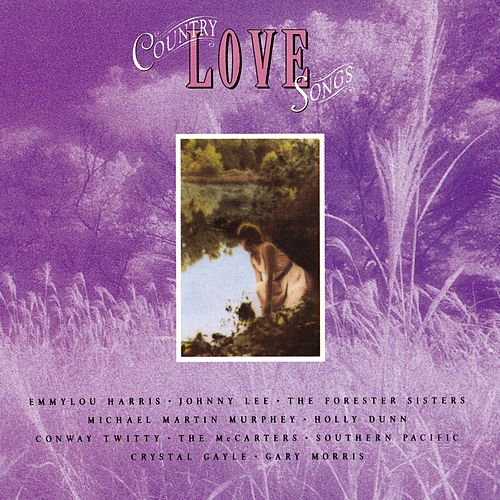 Country Love Songs by Country Love Songs