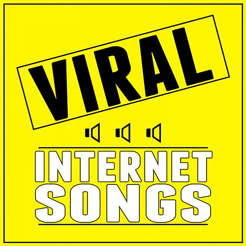 Viral Internet Songs by Various Artists