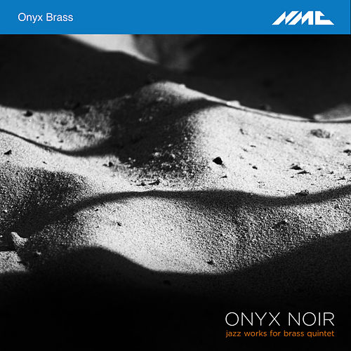 Onyx Noir: Jazz Works for Brass Quintet by Onyx Brass