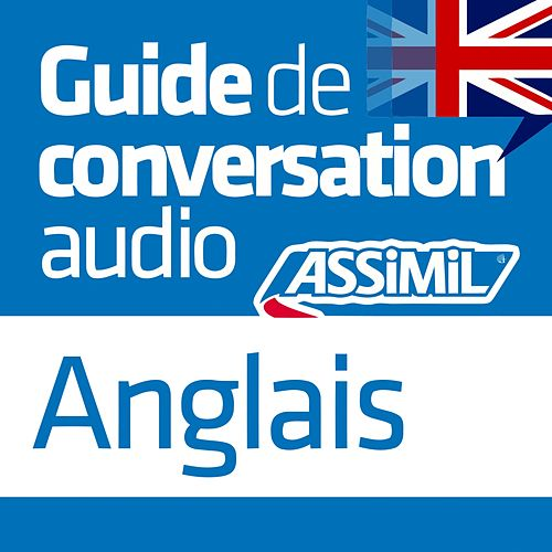 Guide de conversation Anglais by Assimil