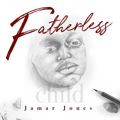 Fatherless Child by Jamar Jones