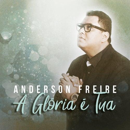 A Glória é Tua de Anderson Freire