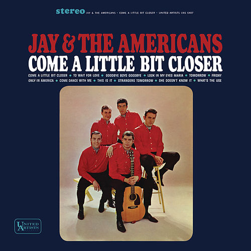 Come A Little Bit Closer van Jay & The Americans