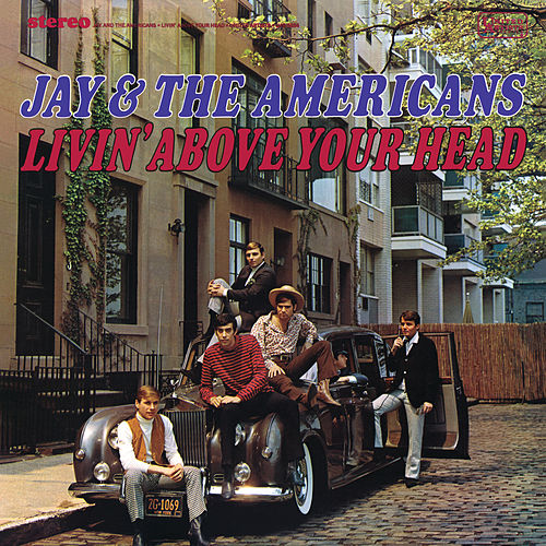 Livin' Above Your Head de Jay & The Americans