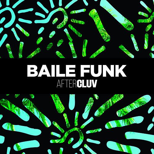 Baile Funk Aftercluv von Various Artists
