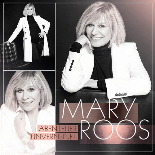 Abenteuer Unvernunft von Mary Roos