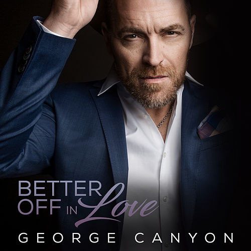 Better Off In Love de George Canyon