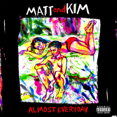 Almost Everyday by Matt and Kim
