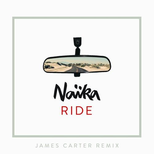 Ride (James Carter Remix) by Naïka