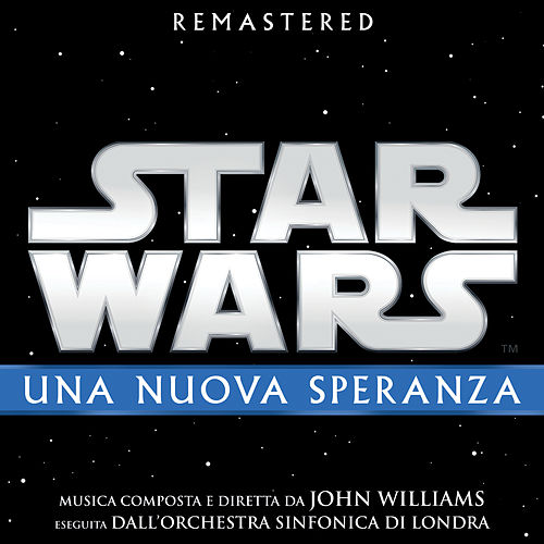 Star Wars: Una Nuova Speranza (Colonna Sonora Originale) di John Williams