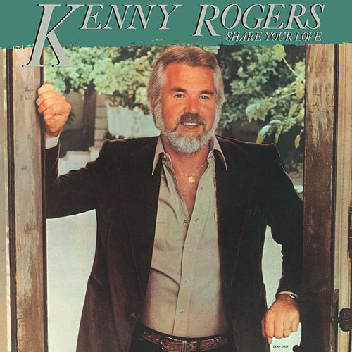 Share Your Love by Kenny Rogers