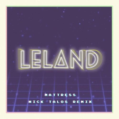 Mattress (Nick Talos Remix) by Leland