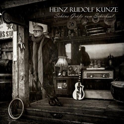 Schöne Grüße vom Schicksal von Heinz Rudolf Kunze