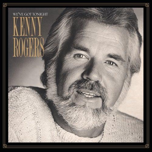 We've Got Tonight de Kenny Rogers