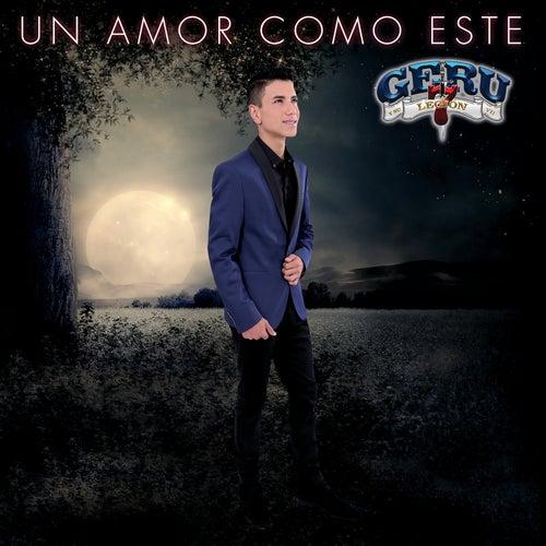 Un Amor Como Este by Geru Y Su Legión 7