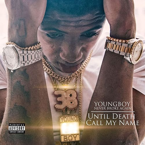 Until Death Call My Name de YoungBoy Never Broke Again