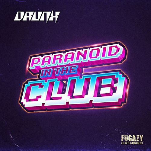 Paranoid in the Club by The Drunx