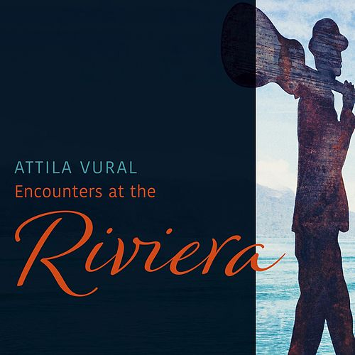Encounters at the Riviera by Attila Vural
