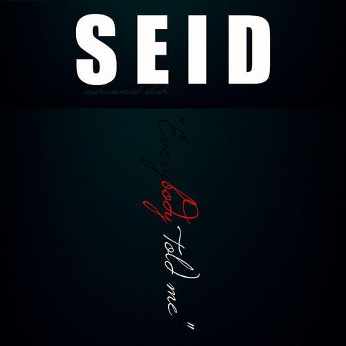 'Everybody Told Me' de Seid Muhammad Shah