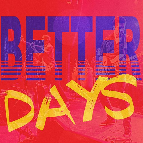 Better Days by Goodnight Kiss