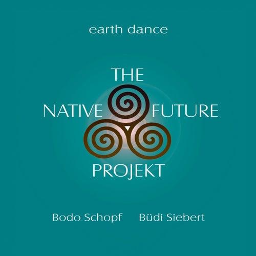Earth Dance - The Native Future Projekt by Büdi Siebert