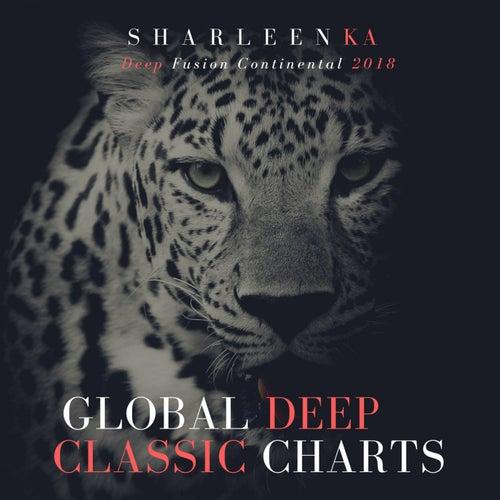 Global Deep Classic Charts (Deep Fusion Continental 2018) von Sharleen Ka