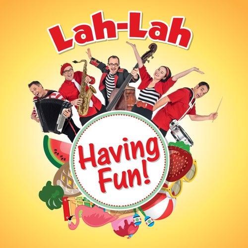 Having Fun by Lah Lah