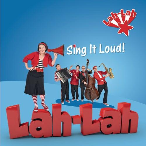 Sing it Loud! by Lah Lah