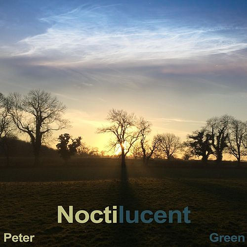 Noctilucent de Peter Green