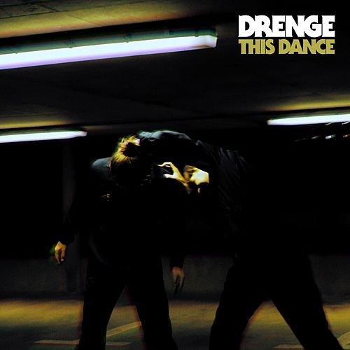 This Dance by Drenge