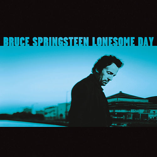 Lonesome Day - EP by Bruce Springsteen