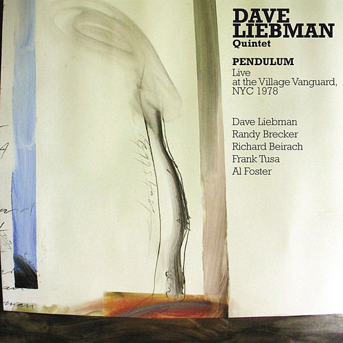 Dave Liebman & Richie Beirach: Pendulum: Live at the Village Vanguard 1978 by Randy Brecker
