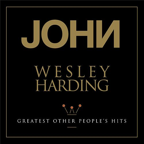 Greatest Other People's Hits de John Wesley Harding