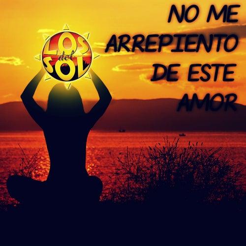 No Me Arrepiento de Este Amor (V.a.) de Los del Sol
