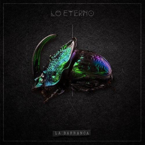 Lo Eterno de La Barranca