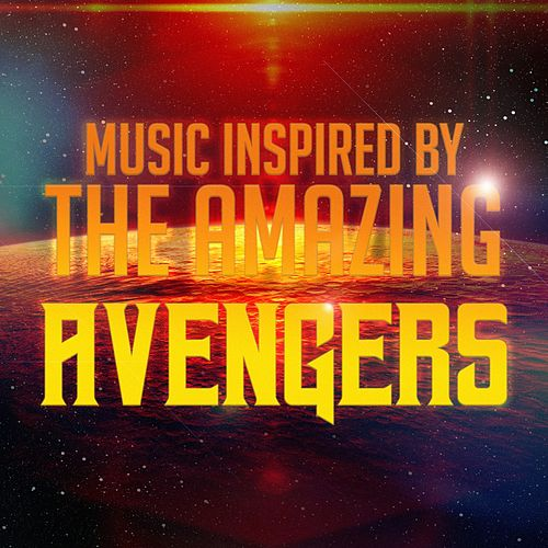 Music Inspired by the Amazing Avengers von Various Artists