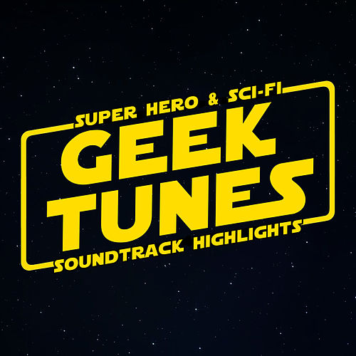 Geek Tunes - Super Hero & Sci-Fi Soundtrack Highlights von L'orchestra Cinematique