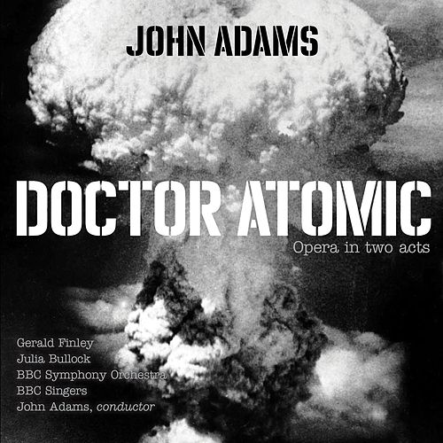 Doctor Atomic, Act II, Scene 3: Chorus - 'At the sight of this' by BBC Symphony Orchestra