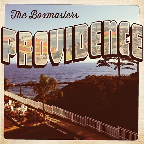 Providence by The Boxmasters