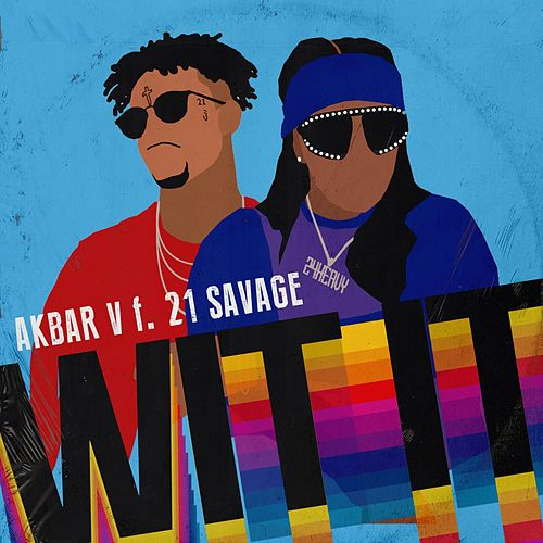 WIT IT (feat. 21 Savage) by Akbar V
