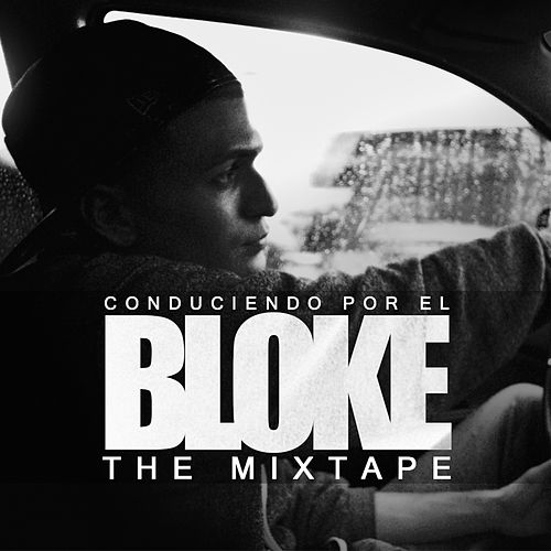Conduciendo Por El Bloke (The Mixtape) de Bloke