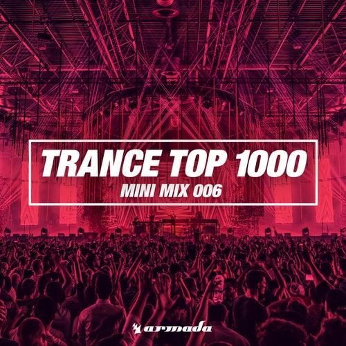 Trance Top 1000 (Mini Mix 006) - Armada Music von Various Artists