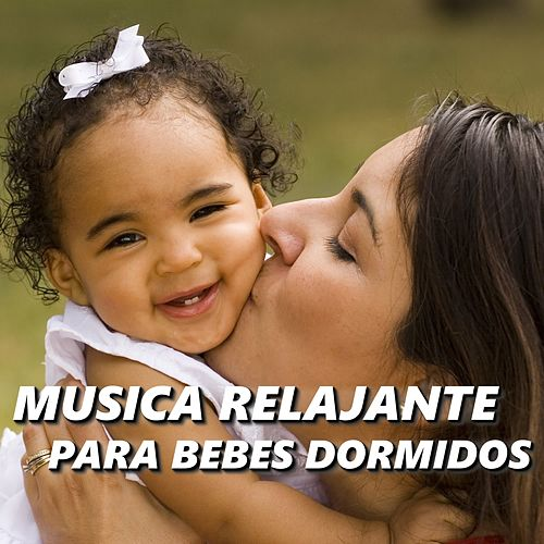 Musica Relajante para Bebes Dormidos de Musica Para Dormir Bebes