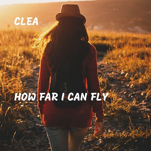 How Far I Can Fly von Clea